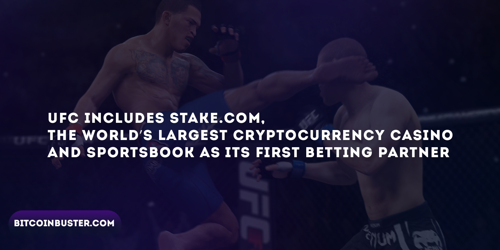 UFC includes Stake.com, the world's largest cryptocurrency casino and sportsbook as its first betting partner
